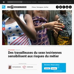 Des travailleuses du sexe ivoiriennes sensibilisent aux risques du métier