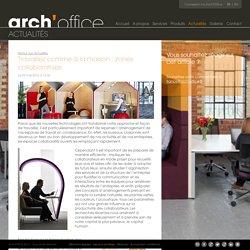 Travaillez comme à la maison : zones collaboratives