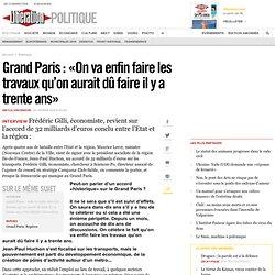 Grand Paris : «On va enfin faire les travaux qu'on aurait dû faire il y a trente