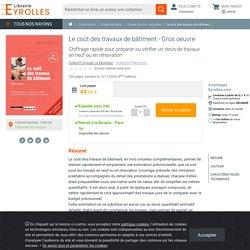 Le coût des travaux de bâtiment - Gros oeuvre - Collectif Groupe Le...