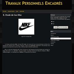 B. Etude de Cas Nike - Travaux Personnels Encadrés