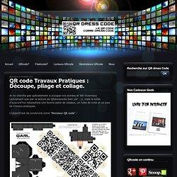 QR code Travaux Pratiques : Découpe, pliage et collage.