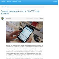 """Travaux pratiques en mode """"live TP"""" avec ENTBox"""