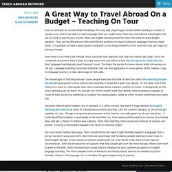 A Great Way to Travel Abroad On a Budget – Teaching On Tour – Teach Abroad Network