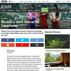 Travel - Bhutan's dark secret to happiness