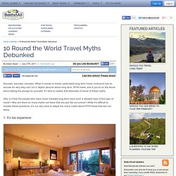 10 Round the World Travel Myths Debunked
