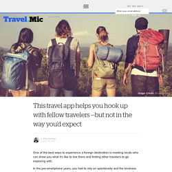 This travel app helps you hook up with fellow travelers —but not in the way you'd expect