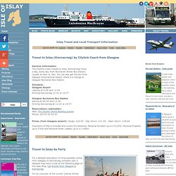 Islay Travel. Flight - Ferry travel to Islay. Islay Car hire Bus and Taxi. Calmac Timetables