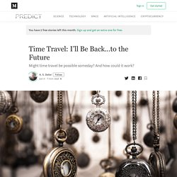 Time Travel: I'll Be Back…to the Future - Predict - Medium