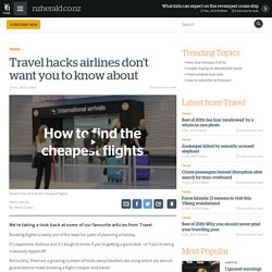 Travel hacks airlines don't want you to know about