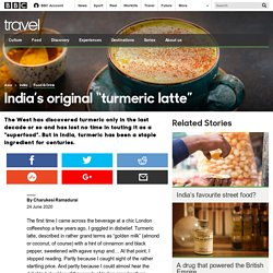 """Travel - India's original """"turmeric latte"""""""