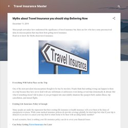 Myths about Travel Insurance you should stop Believing Now