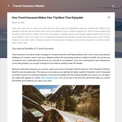 How Travel Insurance Makes Your Trip More Than Enjoyable