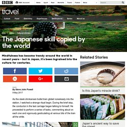 Travel - The Japanese skill copied by the world