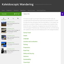 Travel Tips | Kaleidoscopic Wandering