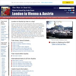 How to travel by train from London to Vienna & Austria.