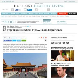 20 Top Travel Medical Tips... From Experience