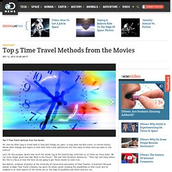 Top 5 Time Travel Methods from the Movies