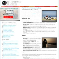 Top 100 Travel Photography Blogs - Photography Colleges