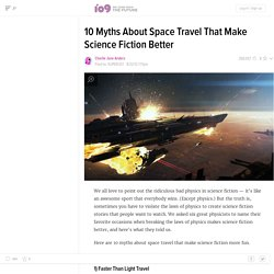 10 Myths About Space Travel That Make Science Fiction Better