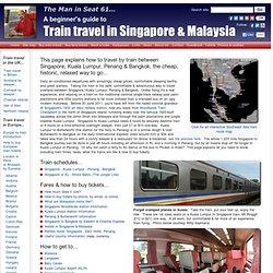 How to travel by train Singapore - Kuala Lumpur - Penang - Bangkok