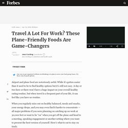 Travel A Lot For Work? These Plane-Friendly Foods Are Game-Changers