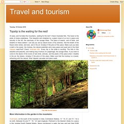 Travel and tourism : Topslip is the waiting for the rest!