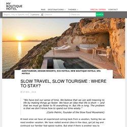 Slow Travel, Slow tourisme : Where to stay?