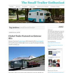The Small Trailer Enthusiast
