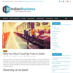 Why You Must Travel By Train In India! - Indian Business
