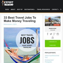 33 Best Travel Jobs To Make Money Traveling