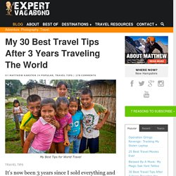 My 30 Best Travel Tips After 3 Years Traveling The World