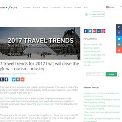 7 travel trends for 2017 that will drive the global tourism industry