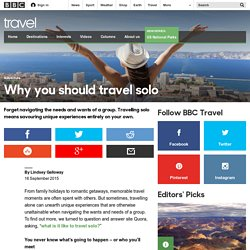 Travel - Why you should travel solo