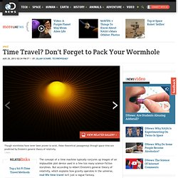 Time Travel? Don't Forget to Pack Your Wormhole
