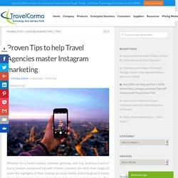 Proven Tips to help Travel Agencies master Instagram marketing - TravelCarma Travel Technology Blog