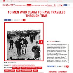 10 Men Who Claim to Have Traveled Through Time