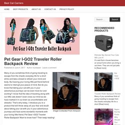 Pet Gear I-GO2 Traveler Roller Backpack Review - Best Cat Carriers