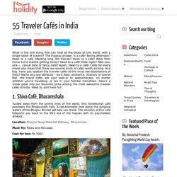 55 Traveler Cafés in India - Holidify