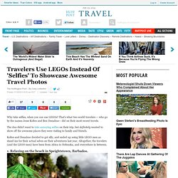 Travelers Use LEGOs Instead Of 'Selfies' To Showcase Awesome Travel Photos