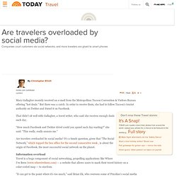 Are travelers overloaded by social media? - todaytravel - TODAYshow.com