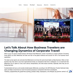 Business Travelers are Transforming Business Travel - BeepnBook