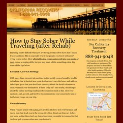 How to Stay Sober While Traveling (after Rehab) – California Recovery