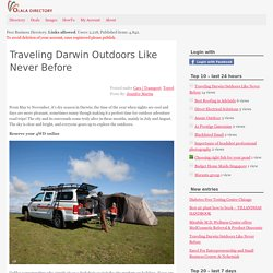 Traveling Darwin Outdoors Like Never Before
