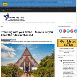 Traveling with your Drone - Make sure you know the rules in Thailand