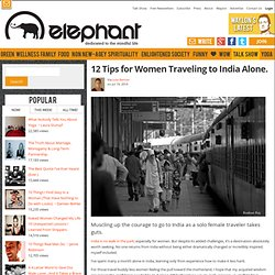 12 Tips for Women Traveling to India Alone.