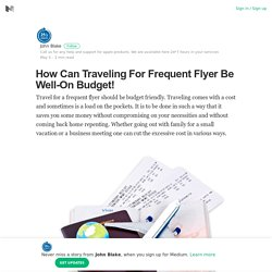 How Can Traveling For Frequent Flyer Be Well-On Budget!