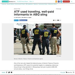 ATF used traveling, well-paid informants in ABQ sting