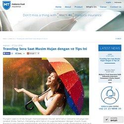 Traveling Seru Saat Musim Hujan dengan 10 Tips Ini