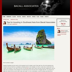 Tips for traveling in Southeast Asia from Bacall Associates